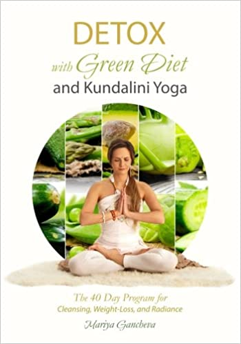 Detox: With Green Diet and Kundalini Yoga: The 40 Day ...
