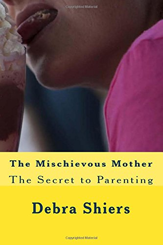 Read Online The Mischievous Mother pdf epub