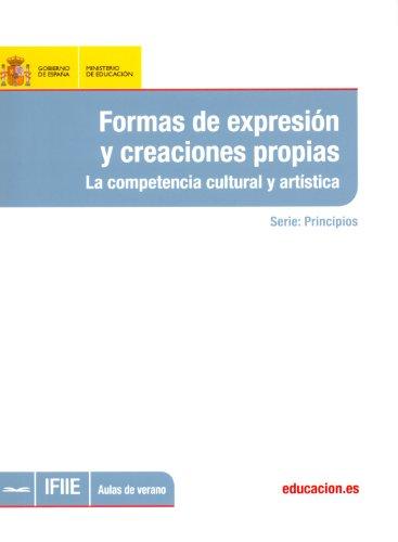 Formas de expresión y creaciones propias. La competencia cultural y artística (Spanish Edition)