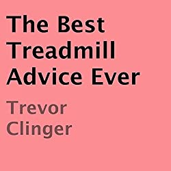 The Best Treadmill Advice Ever