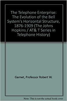 ??BETTER?? The Telephone Enterprise: The Evolution Of The Bell System's Horizontal Structure, 1876-1909 (The Johns Hopkins / AT& T Series In Telephone History). compro TAMBOR GRADER Driver Viruses Paveway survey