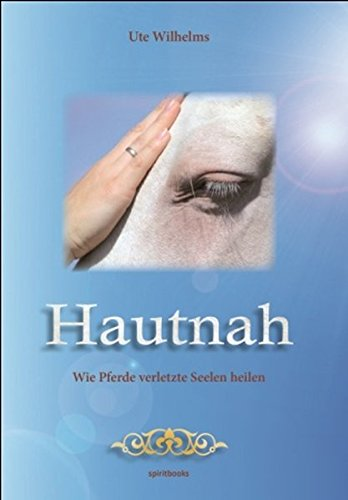 Hautnah: Wie Pferde verletzte Seelen heilen