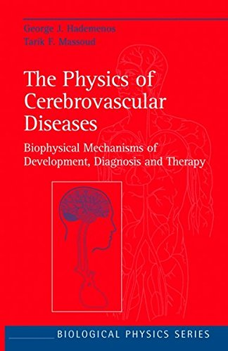 The Physics of Cerebrovascular Diseases: Biophysical Mechanisms of Development, Diagnosis and Therapy (Biological and Medical Physics, Biomedical Engineering)