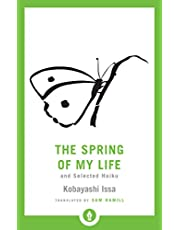 The Spring of My Life: And Selected Haiku