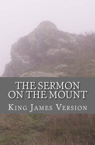 The Sermon on the Mount: The Classic Statement of Christian Ethics (King Of Kings Sermon On The Mount)