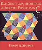Data Structures, Algorithms, and Software Principles in C [Paperback] [1994] 1 Ed. Thomas A. Standish