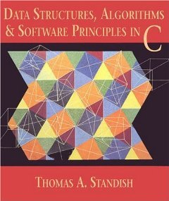 Data Structures, Algorithms, and Software Principles in C [Paperback] [1994] 1 Ed. Thomas A. Standish by Addison-Wesley