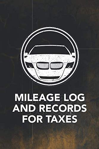 (Mileage Log And Records For Taxes: Notebook For Taxes Business or Personal - Tracking Your Daily Miles. (2200 Trip Entries) (Mileage Log And Records For Taxes Series))