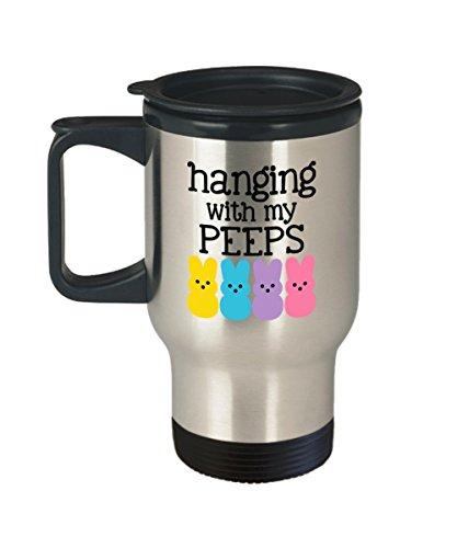 Hanging with My Peeps Easter Travel Coffee or Tea Mug Great