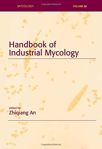 Handbook of Industrial Mycology by CRC Press