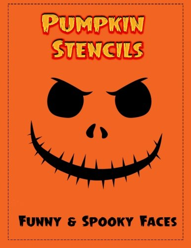 Pumpkin Stencils: 18 Funny & Spooky Faces, Pumpkin Carving Stencils, Pumpkin (Halloween Pumpkin Faces Carving)