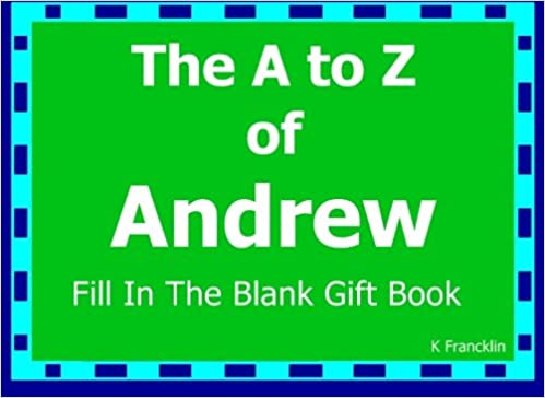 The A to Z of Andrew Fill In The Blank Gift Book: Personalized