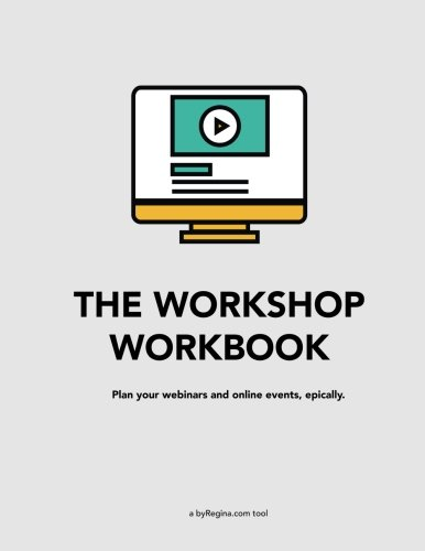The Workshop Workbook: Plan your webinars and online events, epically.
