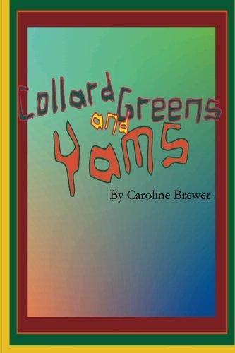 Collard Greens and Yams: A Rhythmic, Rhyming Soul Food Odyssey