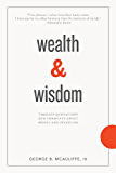 Wealth & Wisdom: Timeless Quotations and Comments About Money and Investing