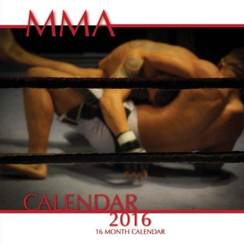 MMA Calendar 2016: 16 Month Calendar