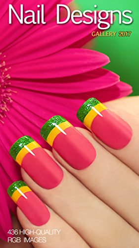 NAIL DESIGNS 2017: French Manicures, Seasonal, Colour Blends, Wedding, Abstract, Coloured Acrylic, Paint and Polish, Airbrushed Body Art (MakeUp Jazz Book 2) ()