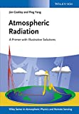 Atmospheric Radiation: A Primer with Illustrative Solutions (Wiley Series in Atmospheric Physics and Remote Sensing)