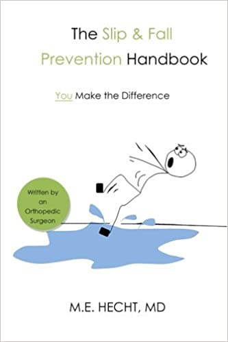 The Slip and Fall Prevention Handbook: You Make The Difference by MD MD, M.E. Hecht (2014-03-21)