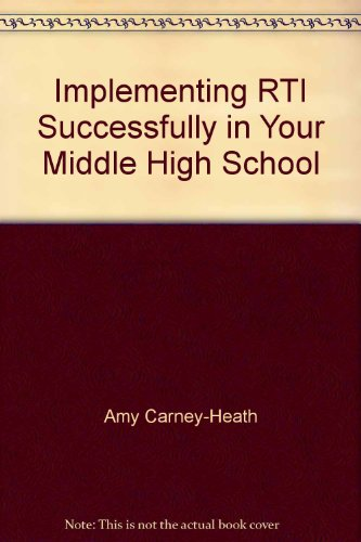 Implementing RTI Successfully in Your Middle High School