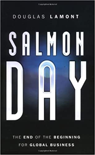 Salmon Day: The End of the Beginning for Global Business