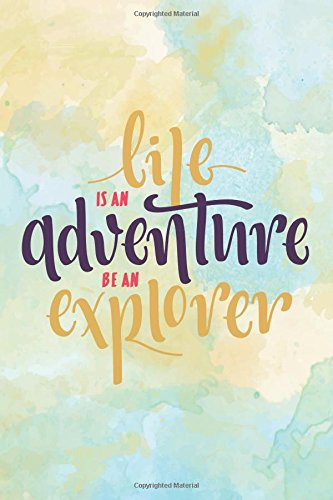 """Download Life is an adventure be an explorer: Positive Quote Journal Wide Ruled College Lined Composition Notebook For 132 Pages of 6""""x9"""" inches Lined Paper ... quote lined notebook Series (Volume 19) ebook"""