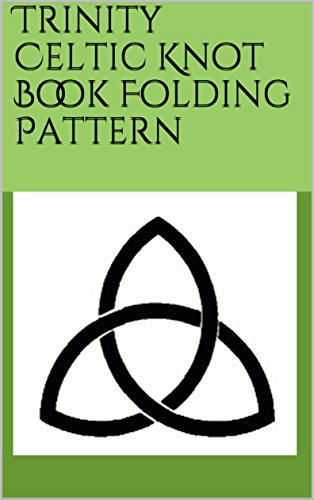 Patterns Trinity (Trinity Celtic Knot Book Folding Pattern)