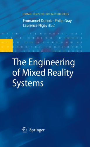 Download The Engineering of Mixed Reality Systems (Human-Computer Interaction Series) Pdf