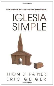 Iglesia Simple: Como volver al proceso Divino de hacer