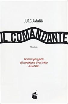Il comandante. Basato sugli appunti del comandante di Auschwitz Rudolf Höss
