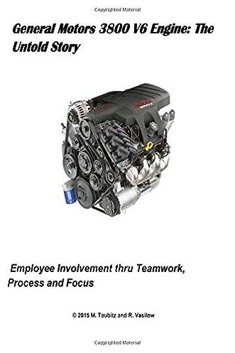 general motors 3800 v6 engine the untold story employee rh amazon com 3.8 Buick Engine Parts Diagram GM 3.8 Engine Diagram