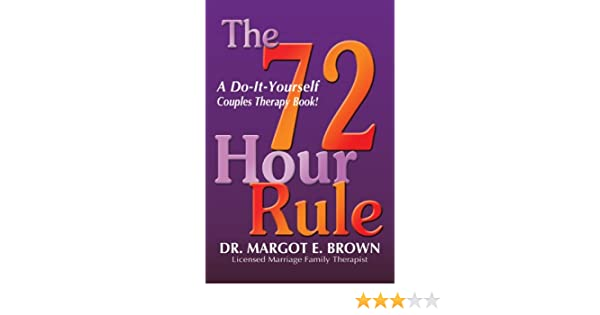 The 72 hour rule a do it yourself couples therapy book kindle the 72 hour rule a do it yourself couples therapy book kindle edition by margot brown health fitness dieting kindle ebooks amazon solutioingenieria Images