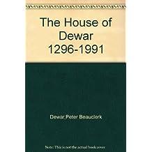 The House of Dewar 1296-1991: The Fortunes Of Clan Dewar