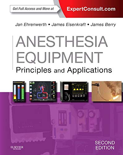 Anesthesia Equipment: Principles and Applications (Expert Consult: Online and Print) (Expert Consult Title: Online + ()
