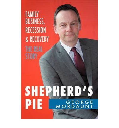 Download Shepherd's Pie: Family Business, Recession & Recovery - The Real Story (Paperback) - Common PDF