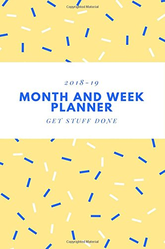 2018-2019 Month and Week PLanner: Planner Calender 2018-2019