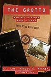 #5: The Grotto Book One: Phu Bai, Vietnam: 1969 - 1970