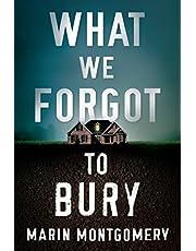 What We Forgot to Bury