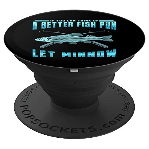 Fishing Gifts If You Think Of A Better Fish Pun Let Minnow - PopSockets Grip and Stand for Phones and Tablets ()