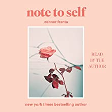 Note to Self Audiobook by Connor Franta Narrated by Connor Franta