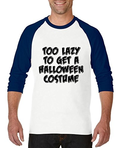 Blue Tees Too Lazy To Get a Halloween Costume Fashion Party People Best Friend Couple Gift Unisex Raglan Baseball T-Shirt X-Large White Navy -