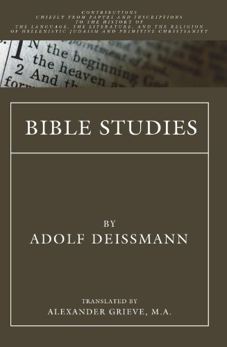 Bible Studies: Contributions chiefly from Papyri and Inscriptions to the History of the Language, Literature, and Religion of Hellenistic Judaism and Primitive Christianity by Wipf & Stock Pub