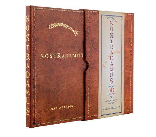 Download Nostradamus: The Top 100 Prophecies: The Illustrated Edition PDF