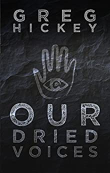 Our Dried Voices by Greg Hickey ebook deal