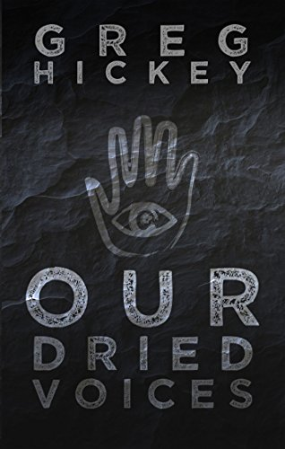 Our Dried Voices Kindle Edition by Greg Hickey