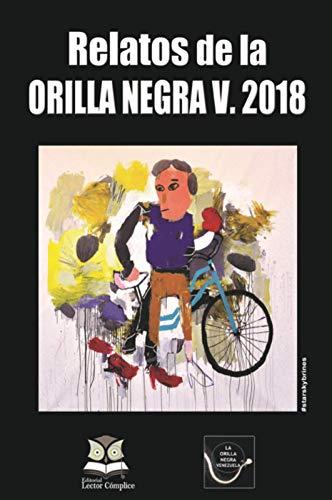 Relatos de la Orilla Negra V. 2018: Clave Binacional Italia Venezuela (Spanish Edition