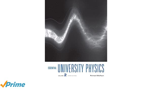Essential University Physics: Volume 2 (3rd Edition