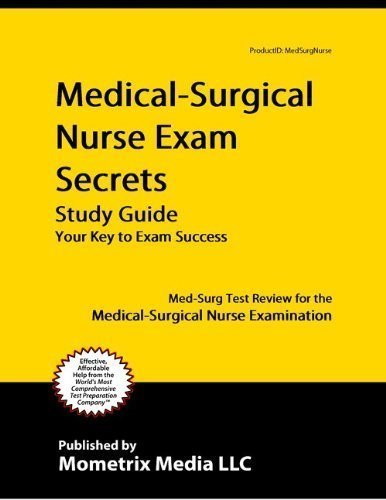Medical-Surgical Nurse Exam Secrets Study Guide: Med-Surg Test Review for the Medical-Surgical Nurse by Med-Surg Exam Secrets Test Prep Team (2011-01-01)