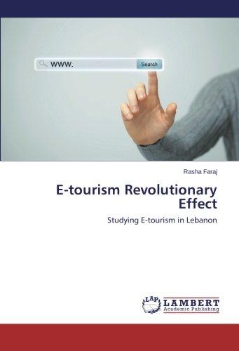 Download E-tourism Revolutionary Effect: Studying E-tourism in Lebanon ebook
