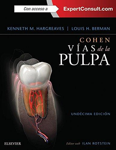 Cohen. Vías de la Pulpa + ExpertConsult (Spanish Edition)